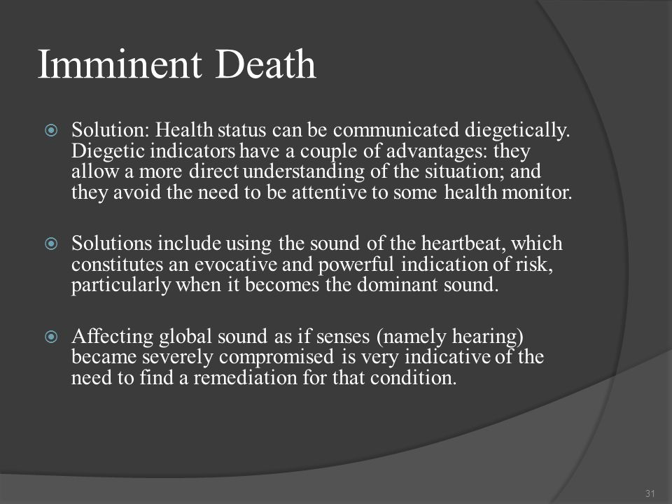 Imminent Death  Solution: Health status can be communicated diegetically.