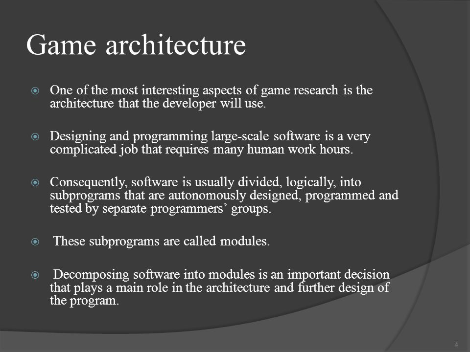 Game architecture  One of the most interesting aspects of game research is the architecture that the developer will use.