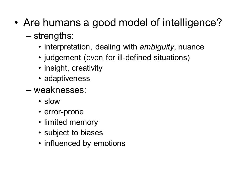 Are humans a good model of intelligence.