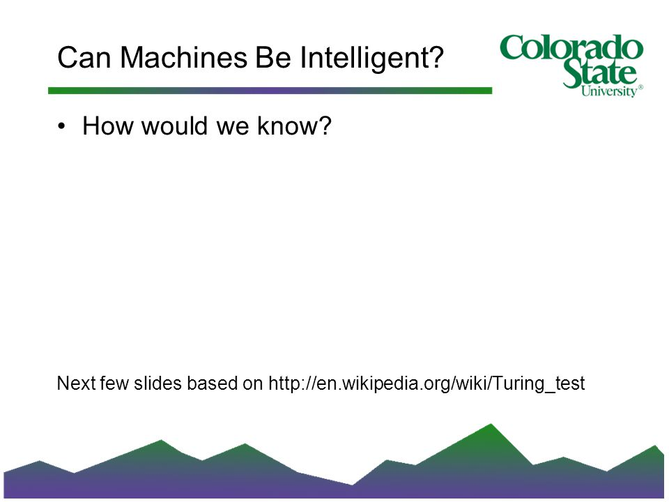 Can Machines Be Intelligent. How would we know.