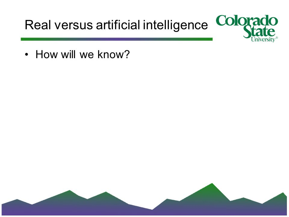 Real versus artificial intelligence How will we know