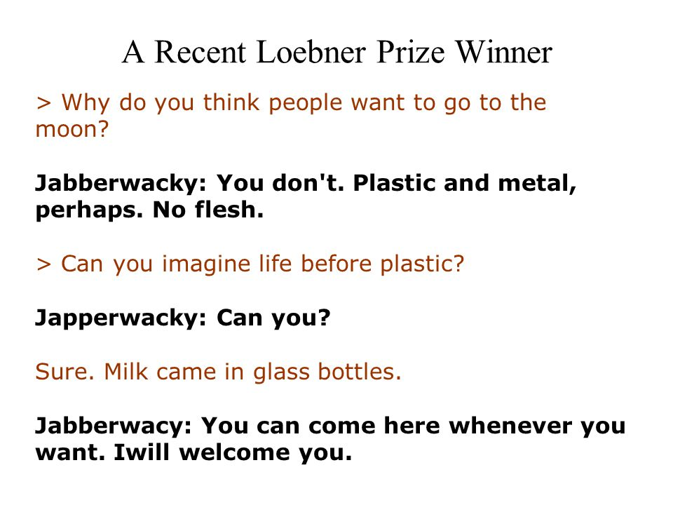 A Recent Loebner Prize Winner > Why do you think people want to go to the moon.