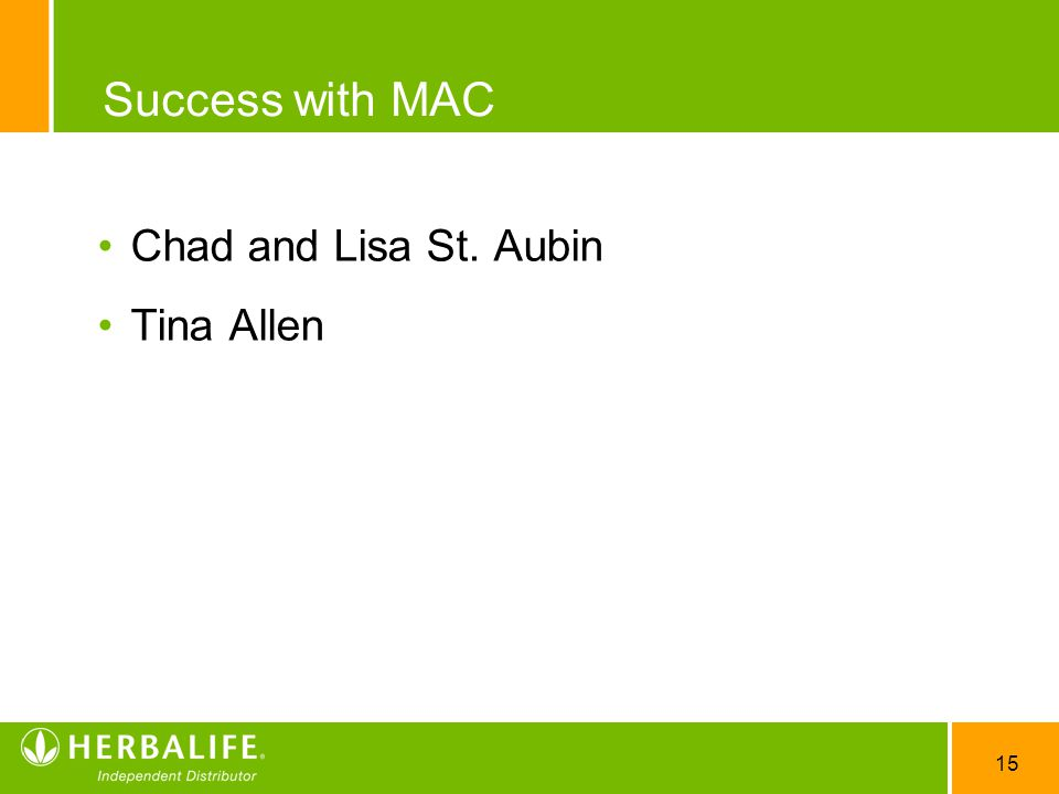 15 Success with MAC Chad and Lisa St. Aubin Tina Allen