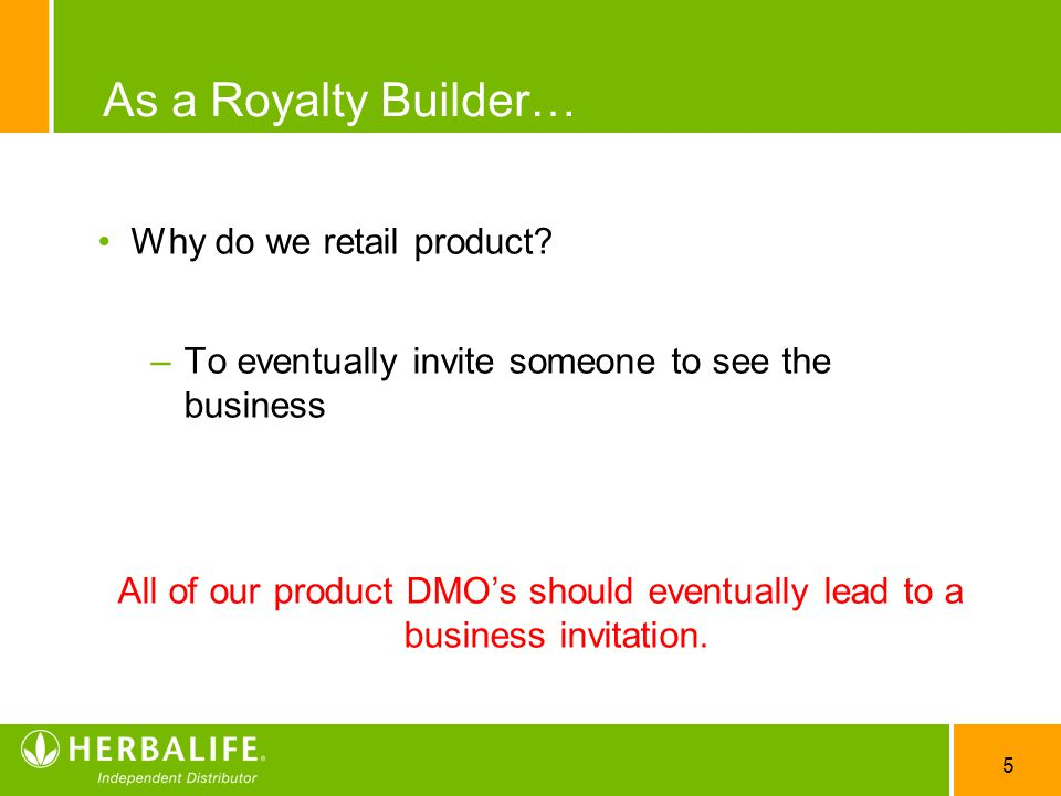 5 As a Royalty Builder… Why do we retail product.