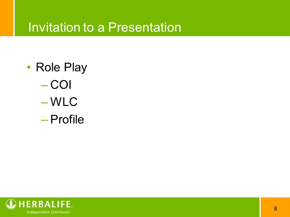 8 Invitation to a Presentation Role Play –COI –WLC –Profile