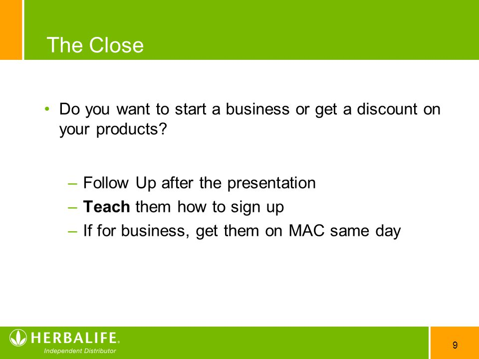 9 The Close Do you want to start a business or get a discount on your products.