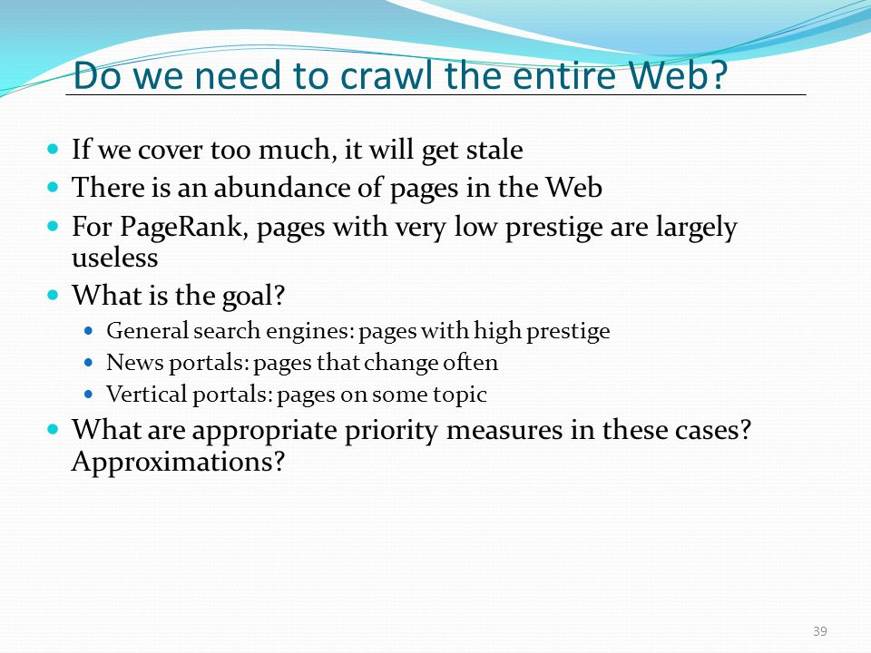 Do we need to crawl the entire Web.