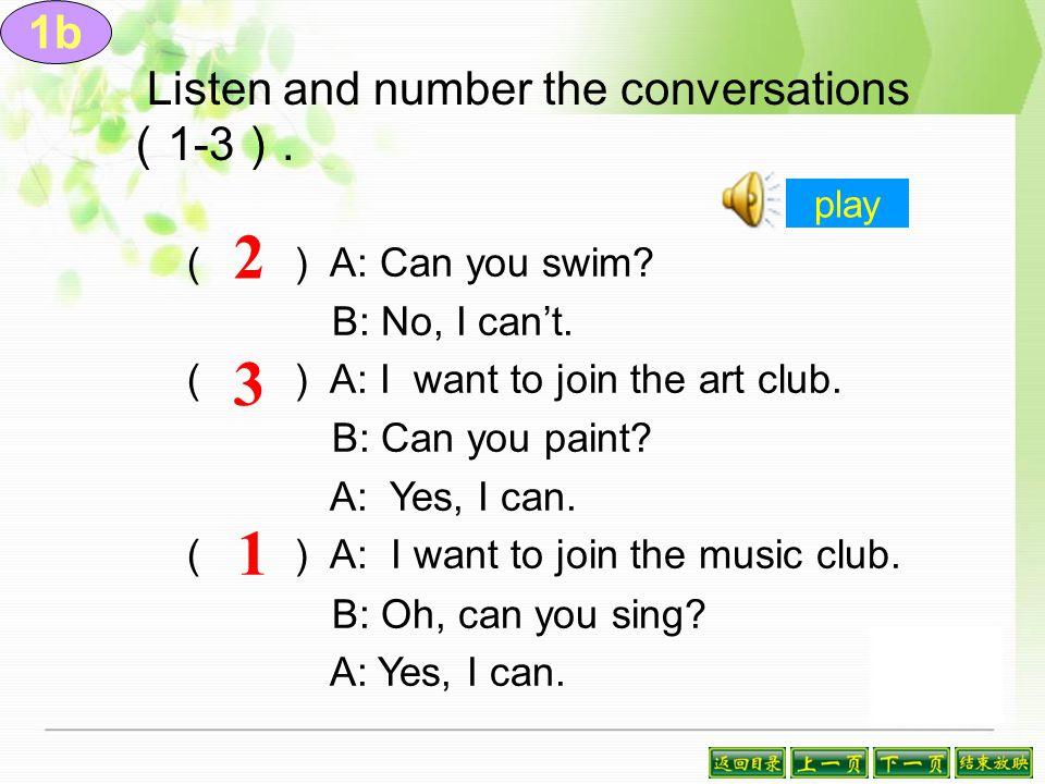 English club Chess club Art club Music club Swimming club A : What club do you want to join (参加) .