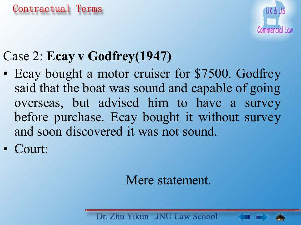 Case 2: Ecay v Godfrey(1947) Ecay bought a motor cruiser for $7500.