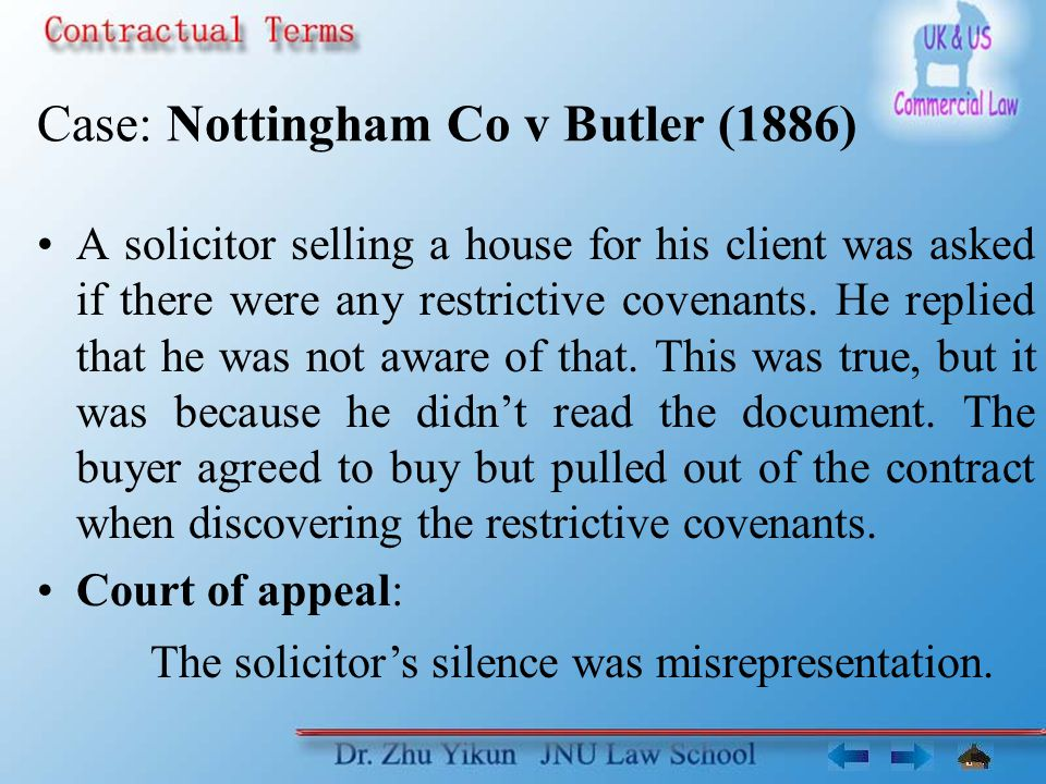 Case: Nottingham Co v Butler (1886) A solicitor selling a house for his client was asked if there were any restrictive covenants.