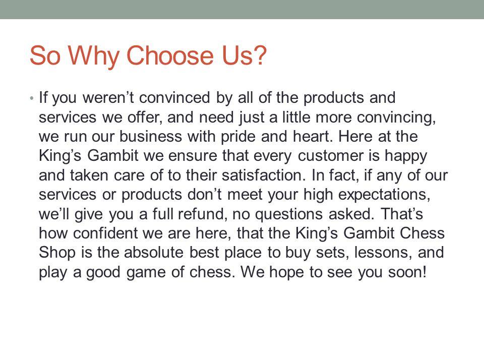 So Why Choose Us.