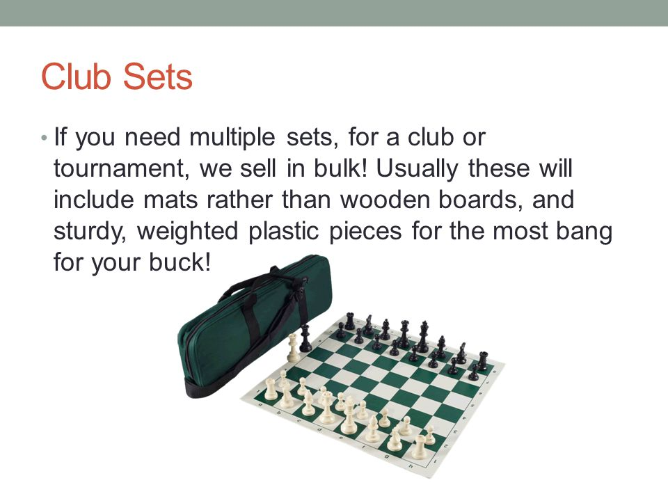 Club Sets If you need multiple sets, for a club or tournament, we sell in bulk.
