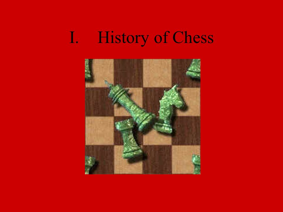 I.History of Chess