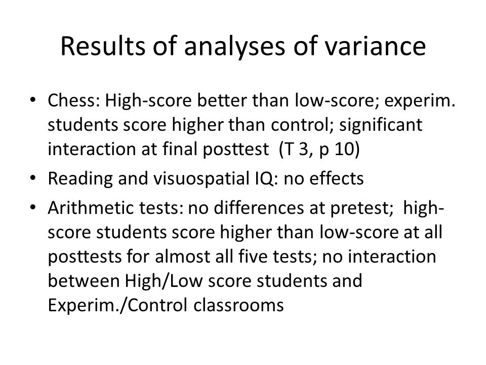 Results of analyses of variance Chess: High-score better than low-score; experim.