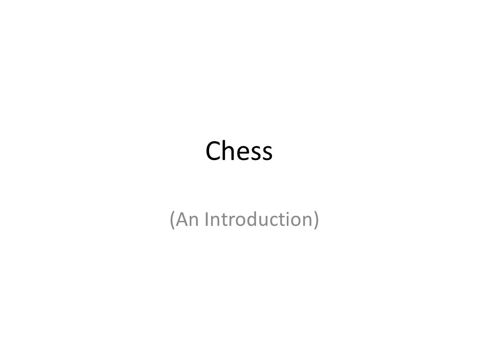 Chess (An Introduction)