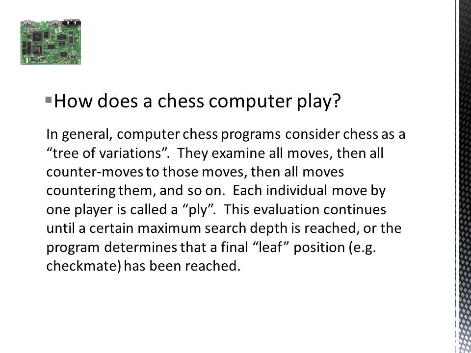  How does a chess computer play.