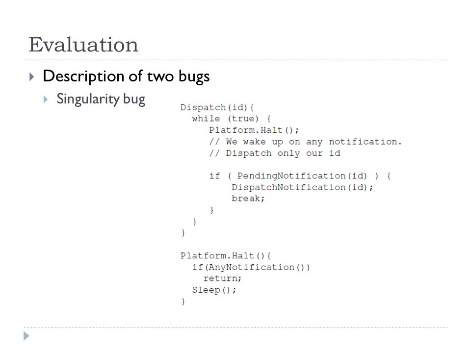 Evaluation  Description of two bugs  Singularity bug