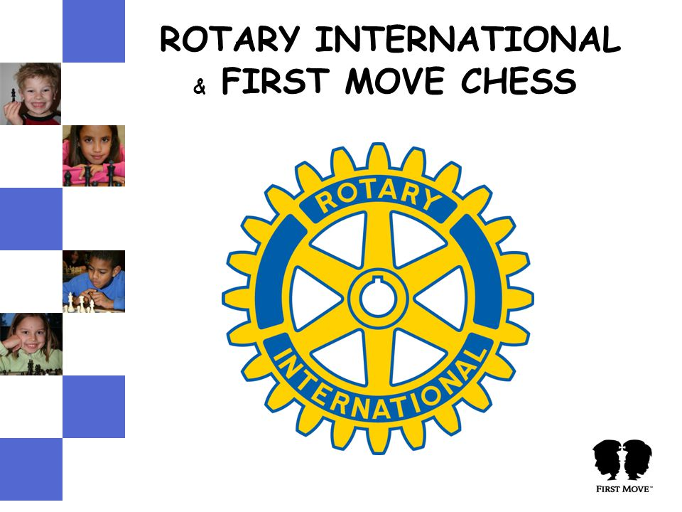 ROTARY INTERNATIONAL & FIRST MOVE CHESS