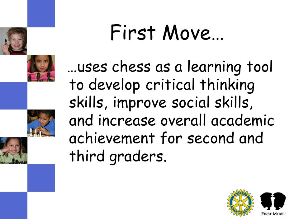 …uses chess as a learning tool to develop critical thinking skills, improve social skills, and increase overall academic achievement for second and third graders.