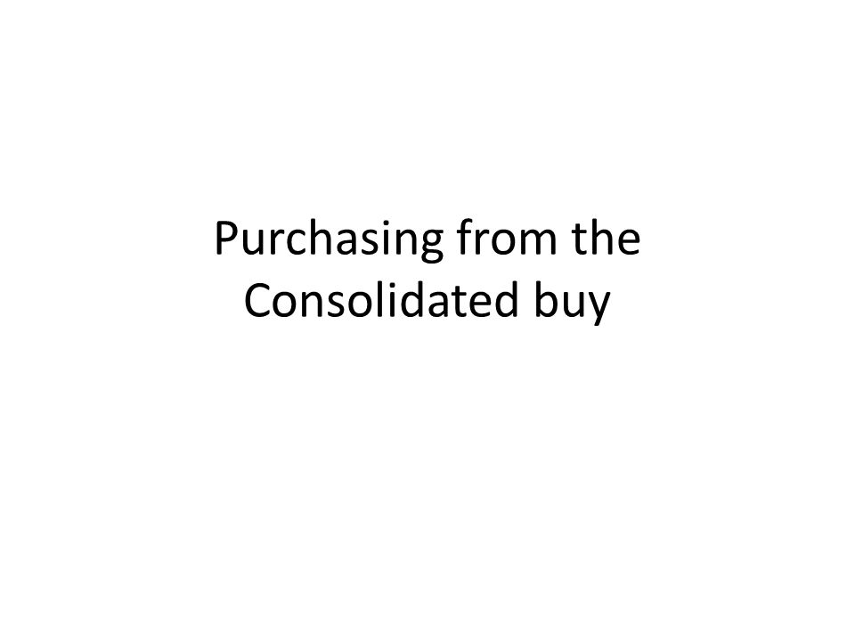 Purchasing from the Consolidated buy
