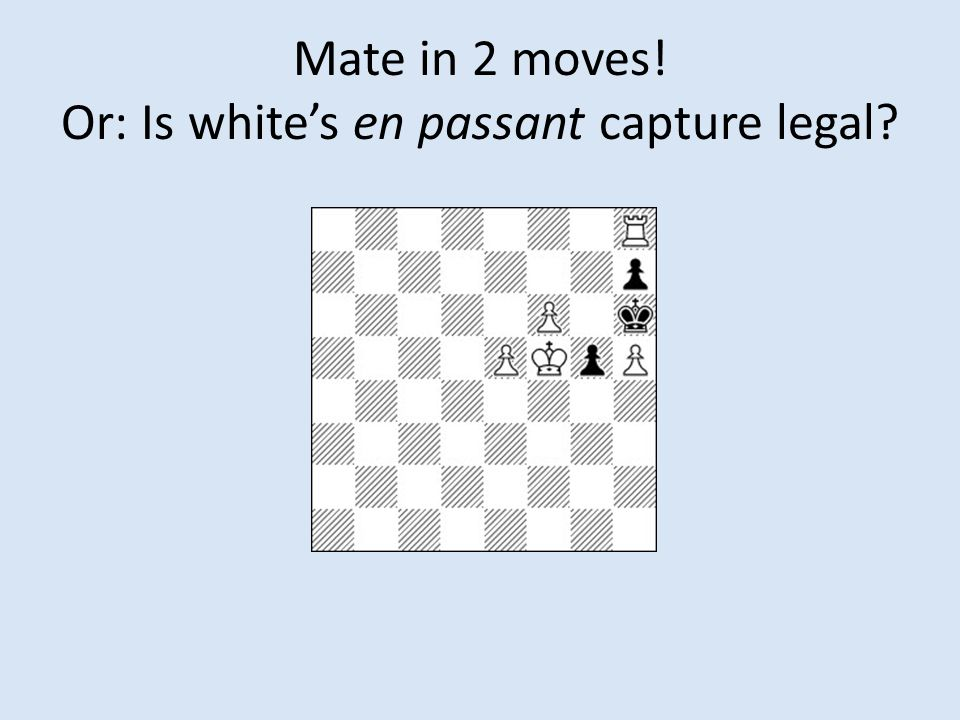 Mate in 2 moves! Or: Is white's en passant capture legal