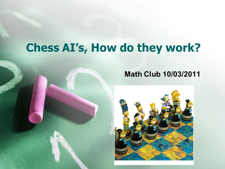 Chess AI's, How do they work Math Club 10/03/2011