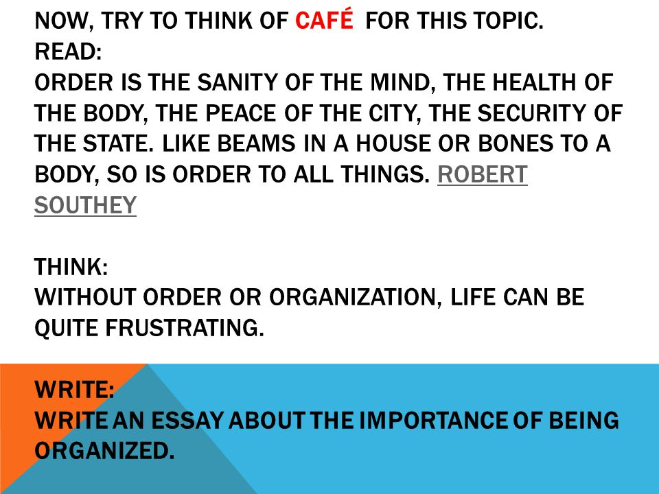 NOW, TRY TO THINK OF CAFÉ FOR THIS TOPIC.