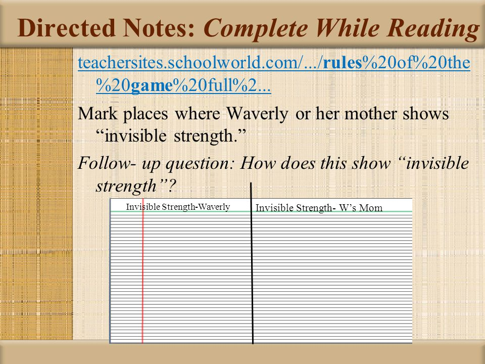 Directed Notes: Complete While Reading teachersites.schoolworld.com/.../rules%20of%20the %20game%20full%2... Mark places where Waverly or her mother