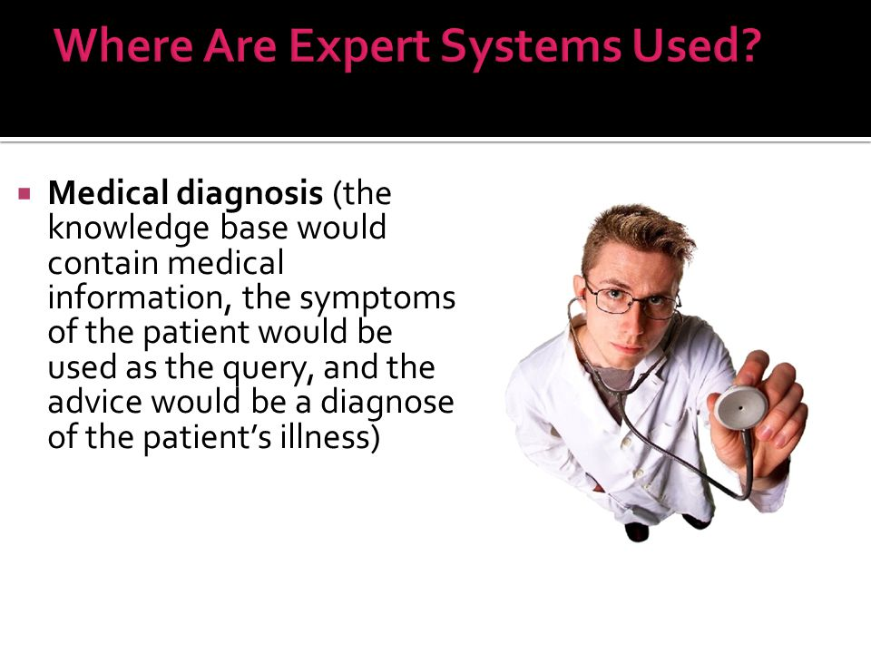  Medical diagnosis (the knowledge base would contain medical information, the symptoms of the patient would be used as the query, and the advice woul