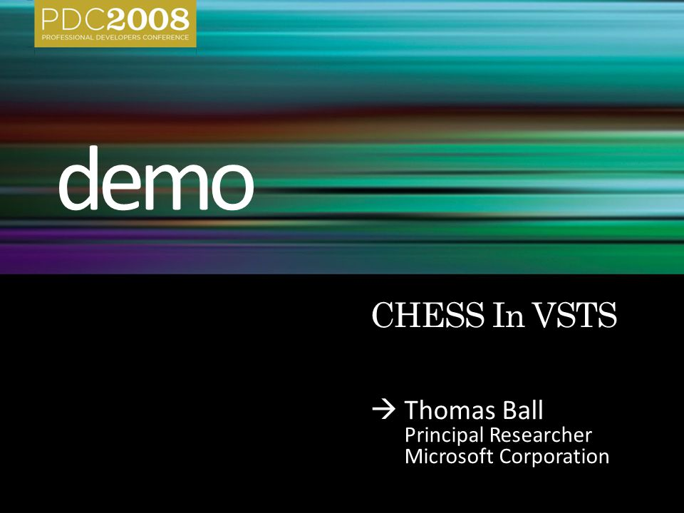  Thomas Ball Principal Researcher Microsoft Corporation