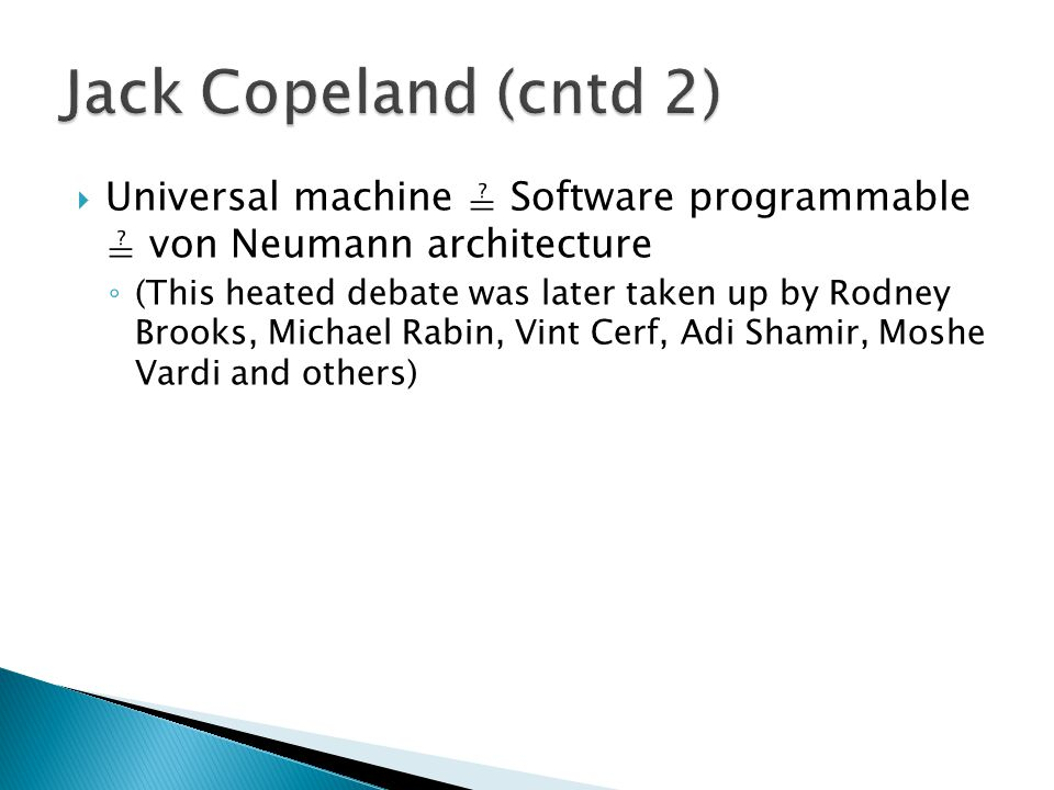 Turing award winner: Quicksort, CSP  Can computers understand their own programs.
