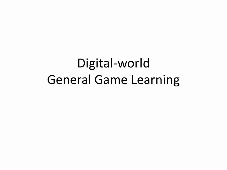 Digital-world General Game Learning