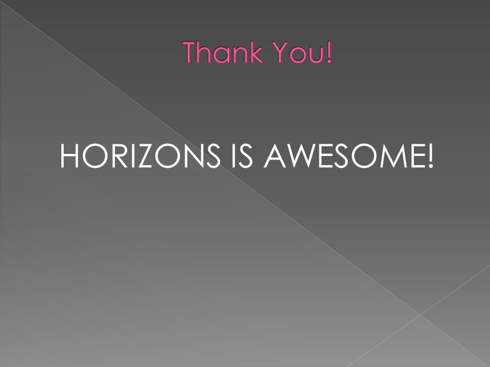 HORIZONS IS AWESOME!
