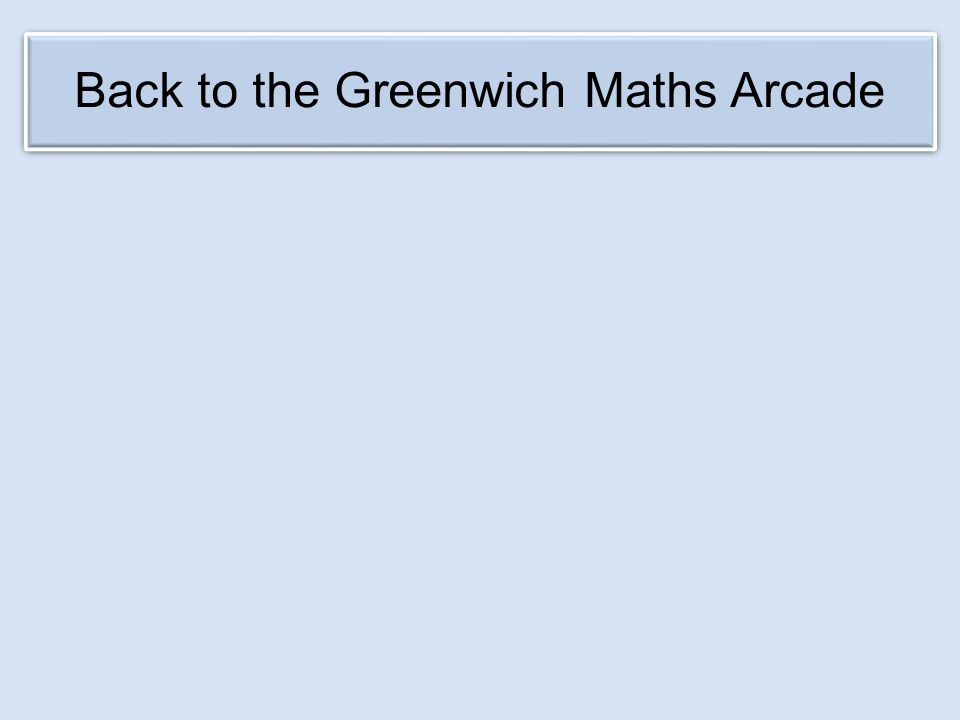 Back to the Greenwich Maths Arcade