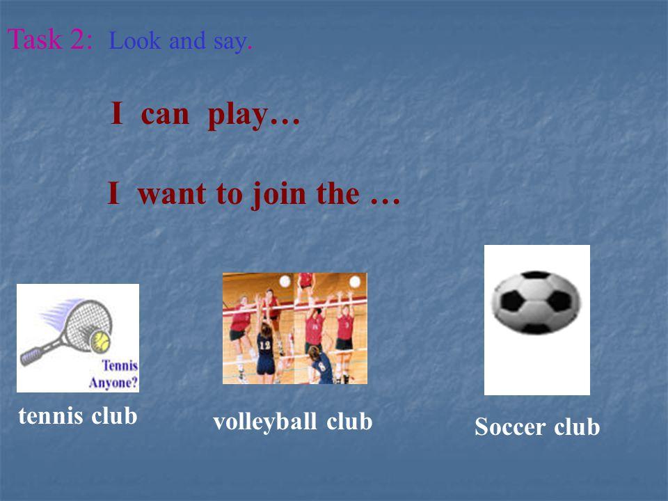 快来参加俱乐部 !!. I can ____.I want to join the ______.