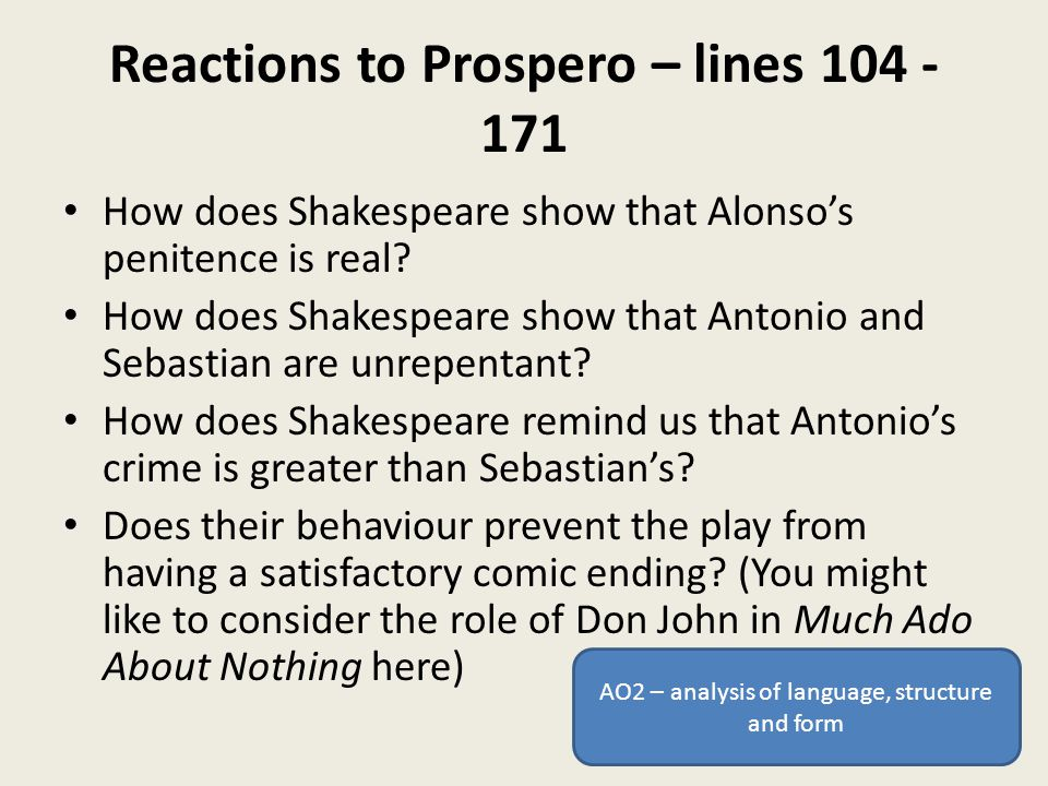 Reactions to Prospero – lines 104 - 171 How does Shakespeare show that Alonso's penitence is real.