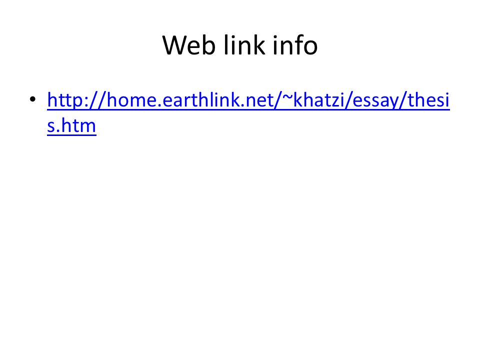 Web link info http://home.earthlink.net/~khatzi/essay/thesi s.htm http://home.earthlink.net/~khatzi/essay/thesi s.htm