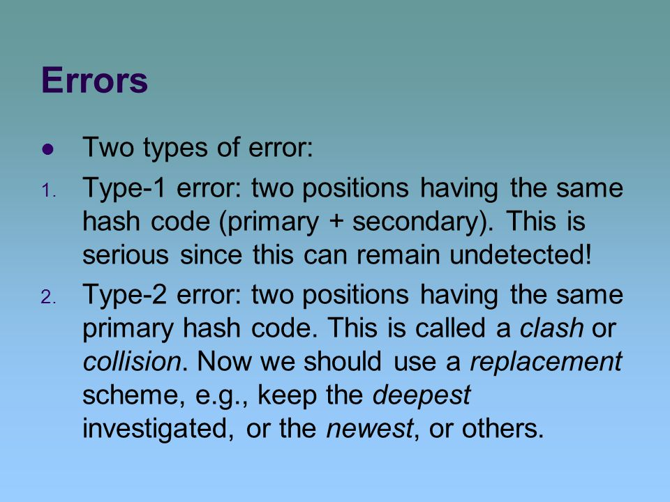Errors Two types of error: 1.