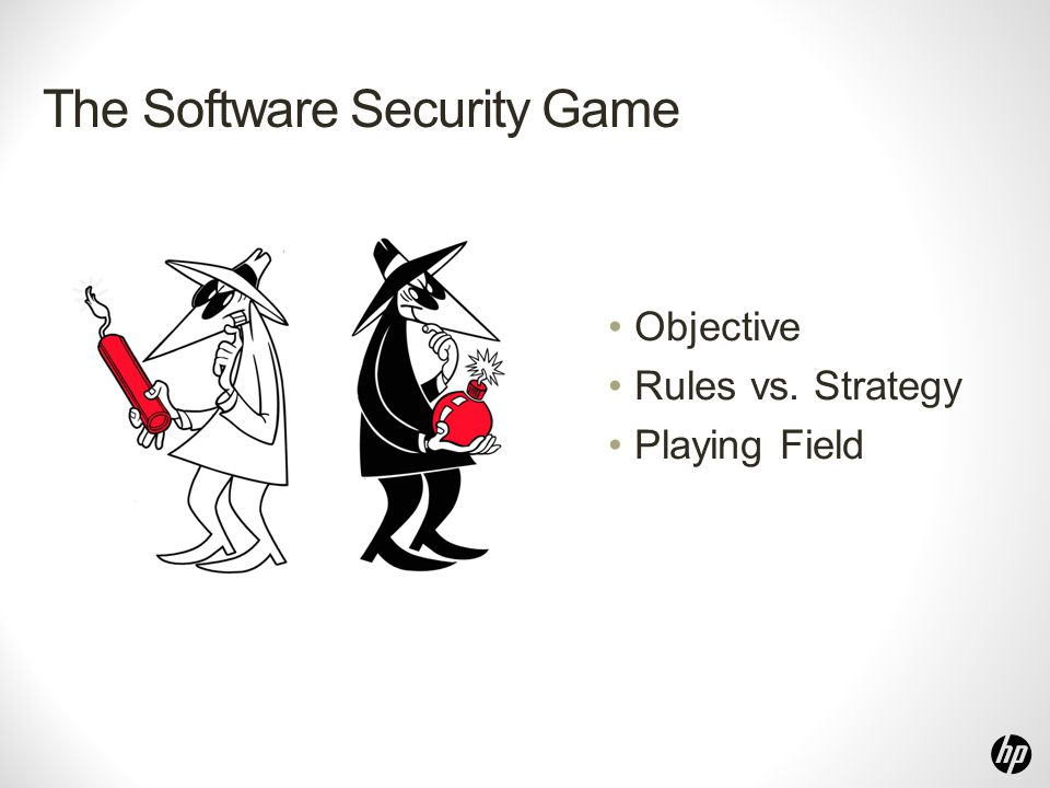 The Software Security Game Objective Rules vs. Strategy Playing Field
