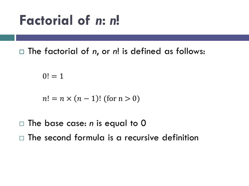 Factorial of n: n! 