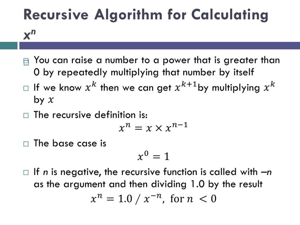 Recursive Algorithm for Calculating x n 