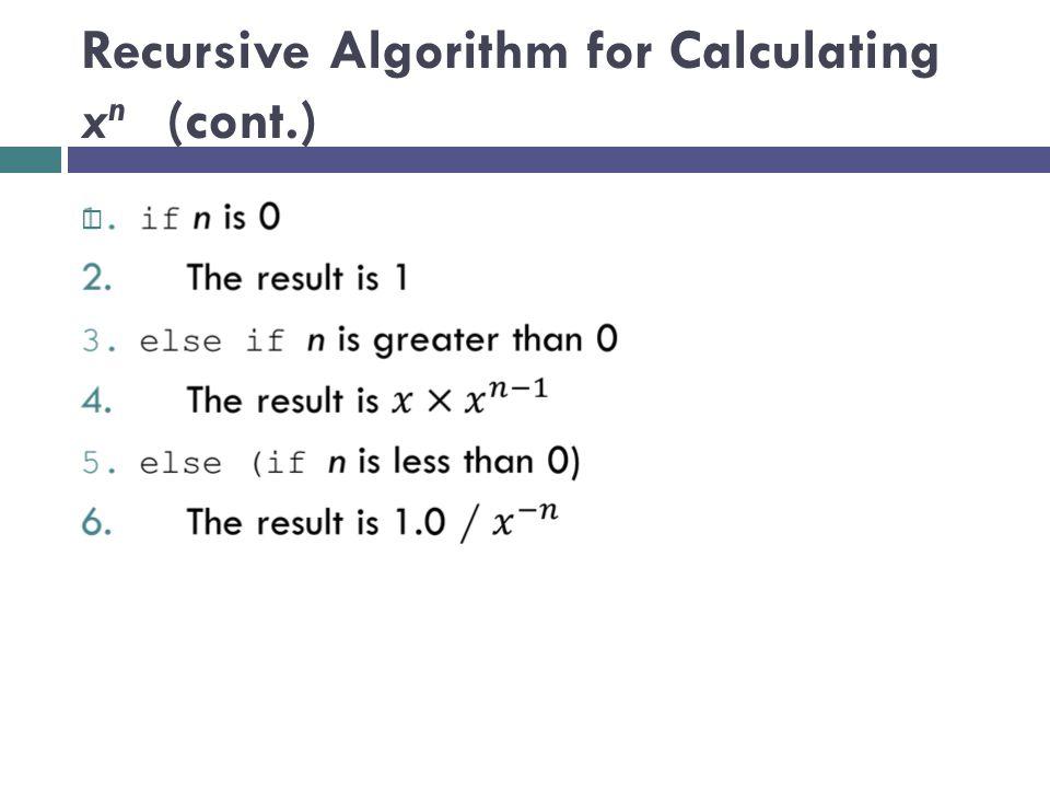 Recursive Algorithm for Calculating x n (cont.) 