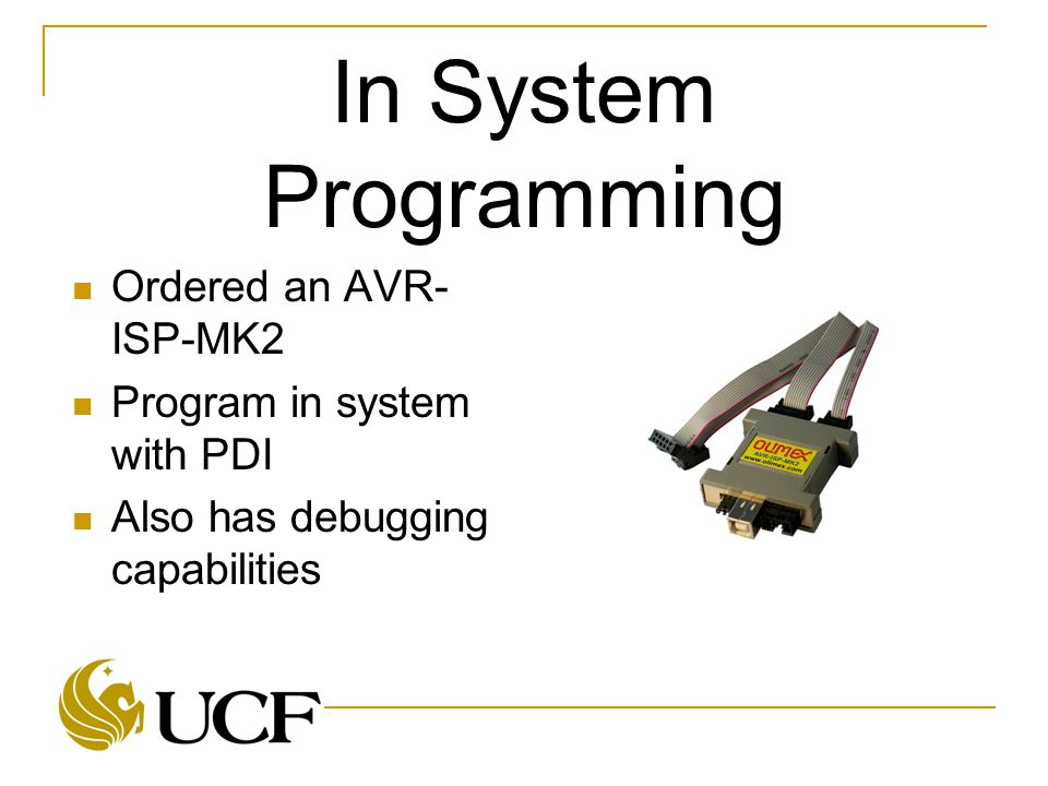 In System Programming Ordered an AVR- ISP-MK2 Program in system with PDI Also has debugging capabilities