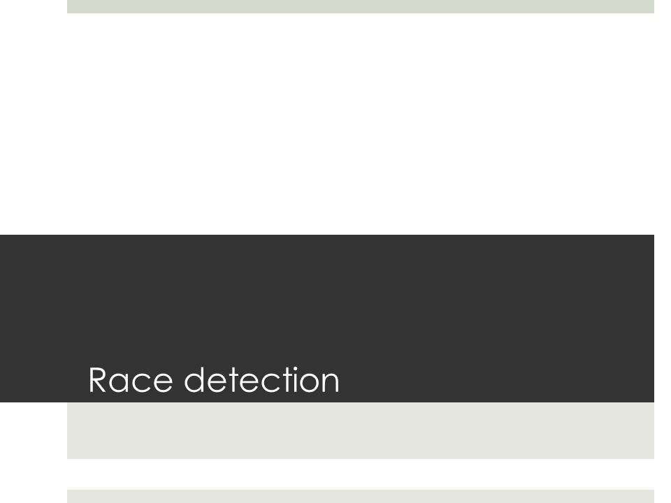 Race detection