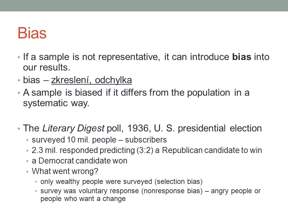 Bias If a sample is not representative, it can introduce bias into our results.