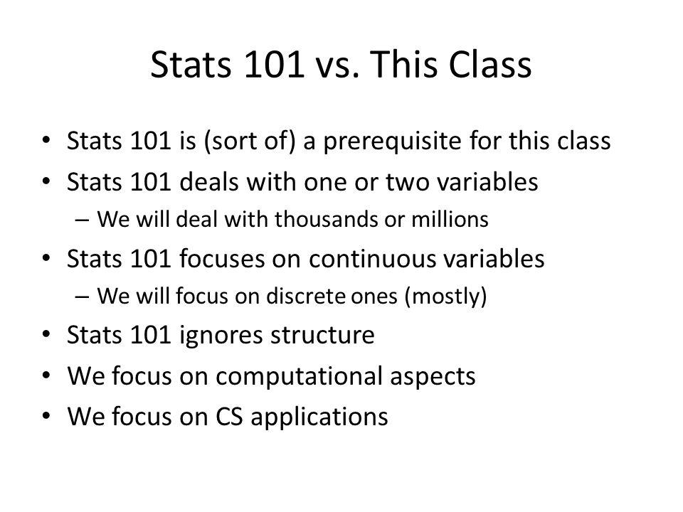 Stats 101 vs.