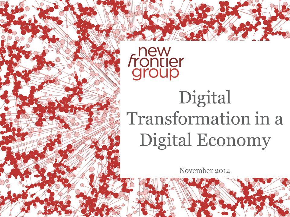 Digital Transformation in a Digital Economy November 2014