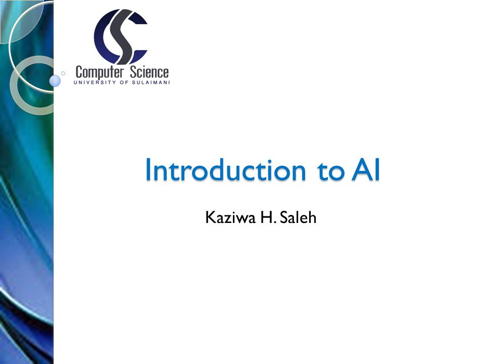 Introduction to AI Kaziwa H. Saleh
