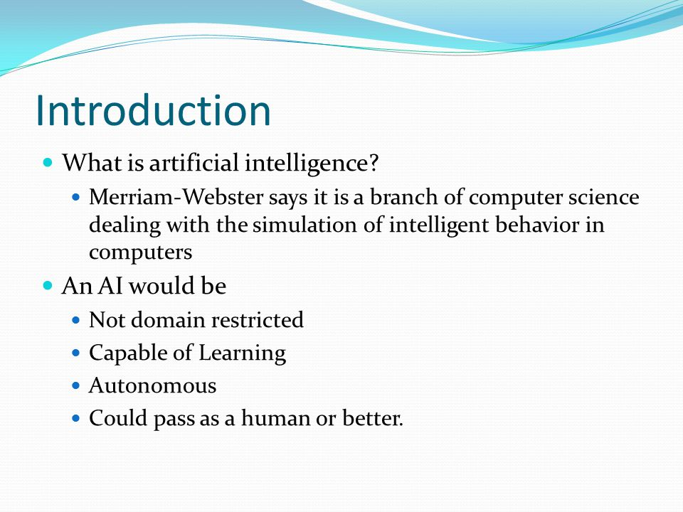 Introduction What is artificial intelligence.