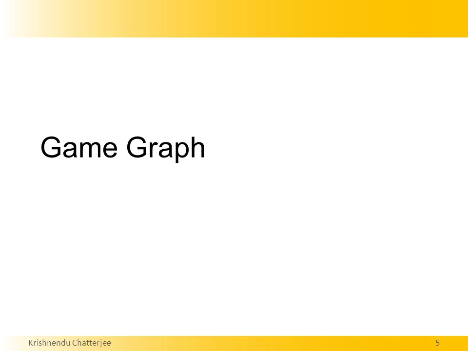 Krishnendu Chatterjee5 Game Graph